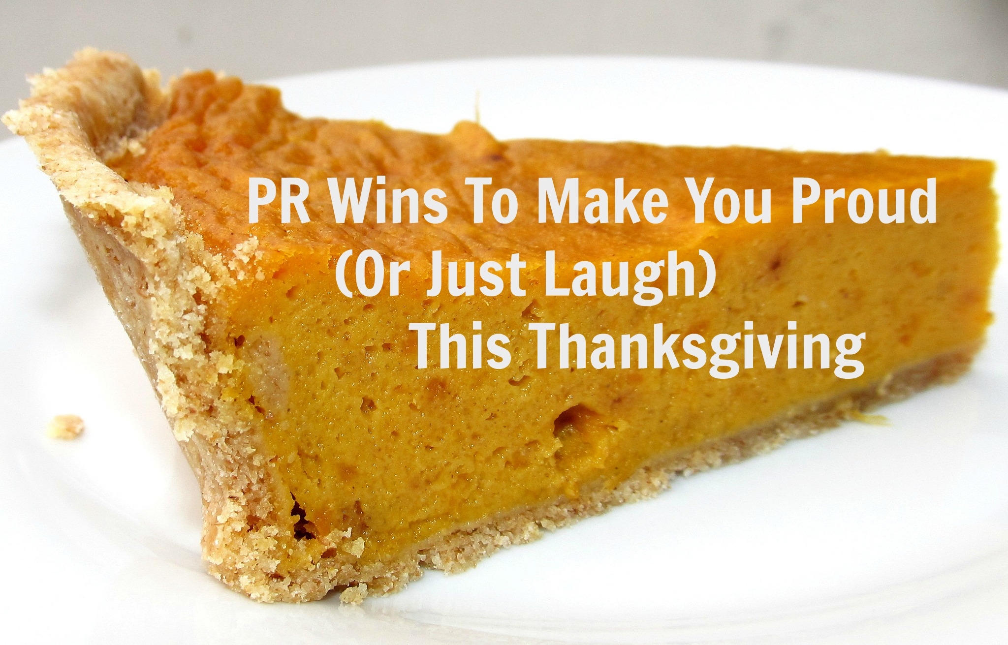 PR Wins To Make You Proud (Or Just Laugh) This Thanksgiving