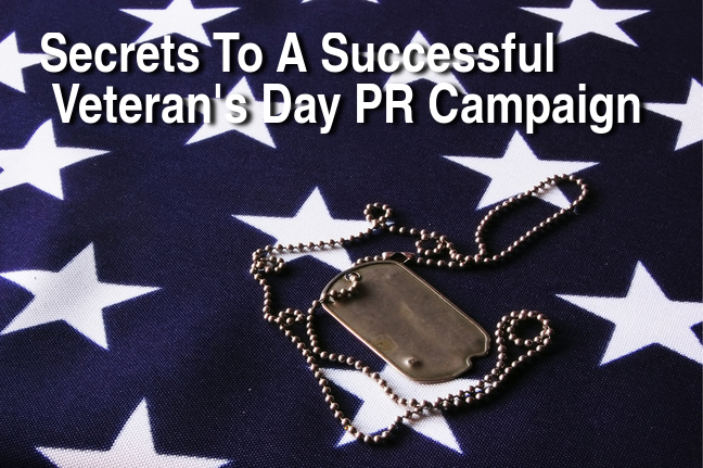 Secrets To A Successful Veterans Day PR Campaign