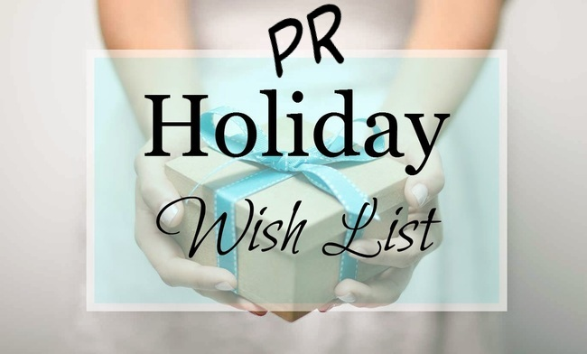 What PR Pros Want For The Holidays