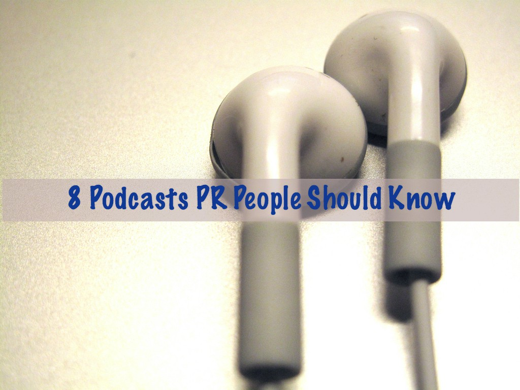 8 Podcasts PR People Should Know