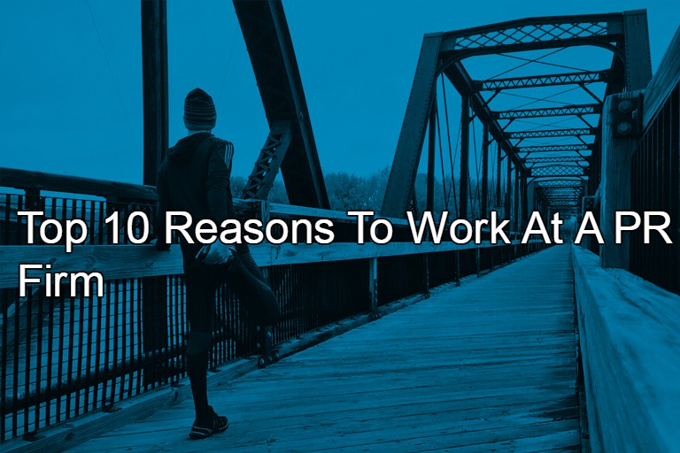Top 10 Reasons To Work At A PR Firm - Crenshaw Communications