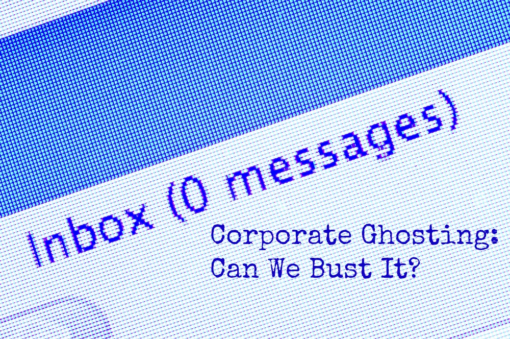 Corporate Ghosting: Can We Bust It?