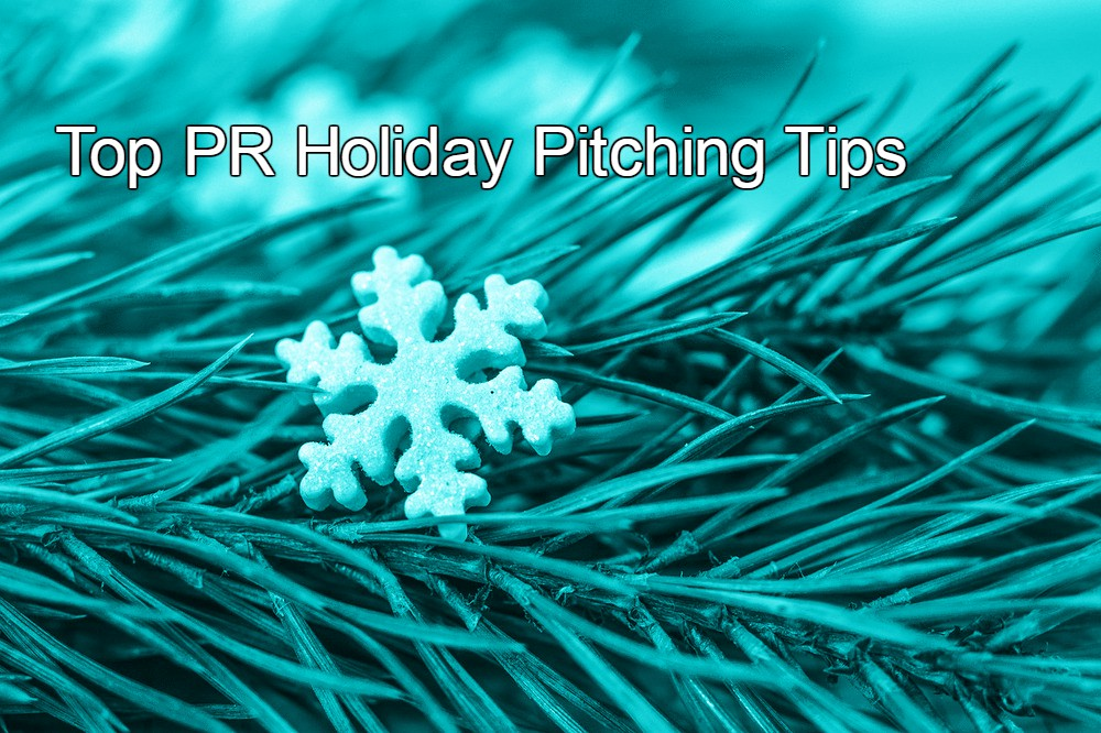 Top PR Holiday Pitching Tips