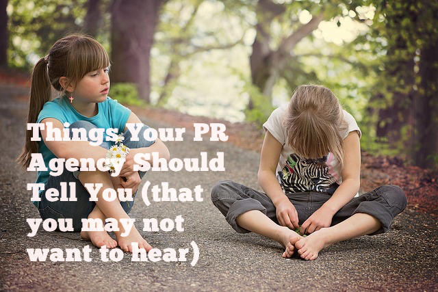 Things your PR agency should tell you