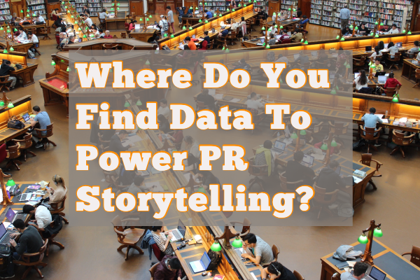 where do you find data for PR storytelling?