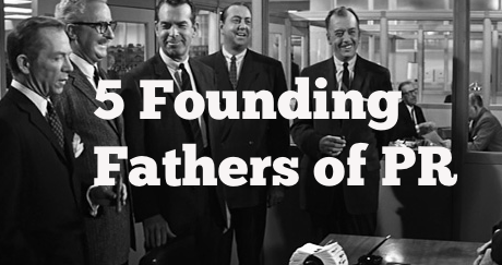 5 founding fathers of PR