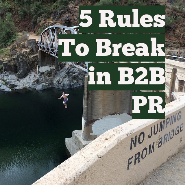 5 PR rules to break in B2B