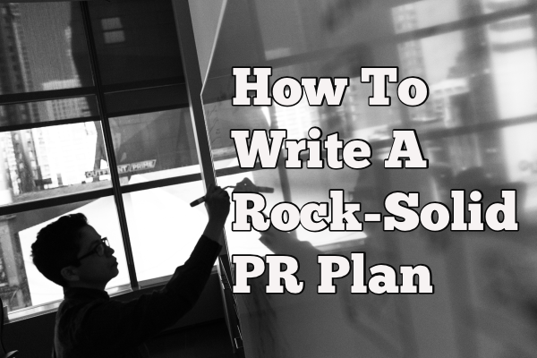How to write a rock-solid PR plan
