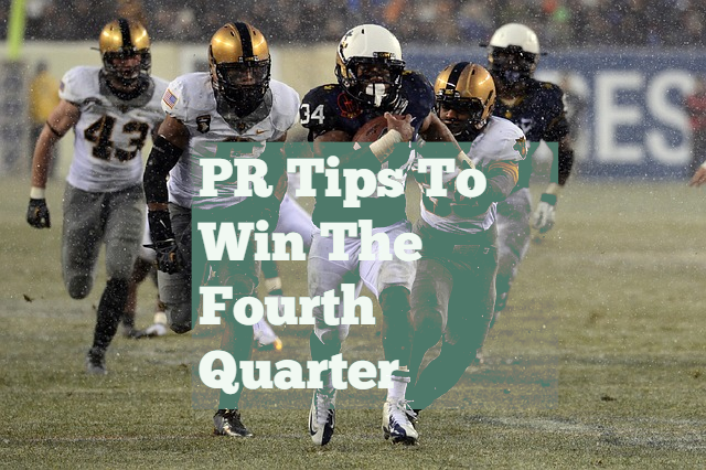 Pr tips to win the fourth quarter
