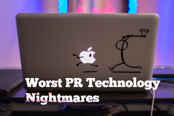 Worst PR Technology Nightmares