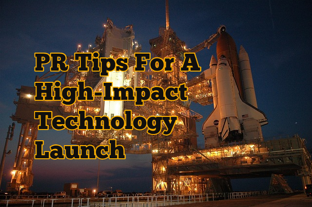 PR Tips For A High-Impact Technology Launch