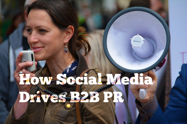 how social media drives b2b PR