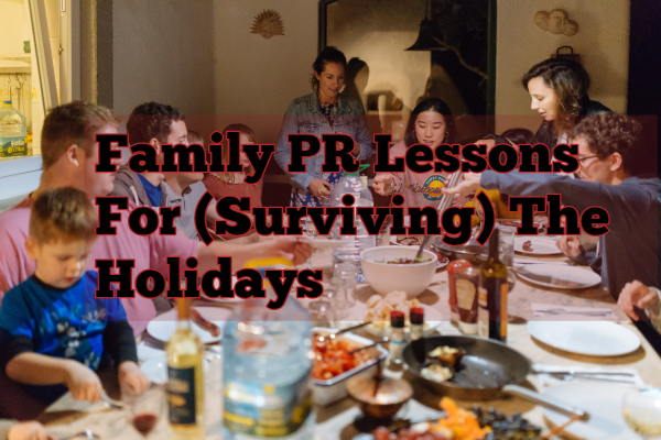 family PR lessons for surviving the holidays