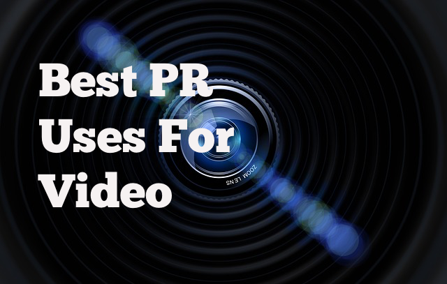 Best PR Uses for Video