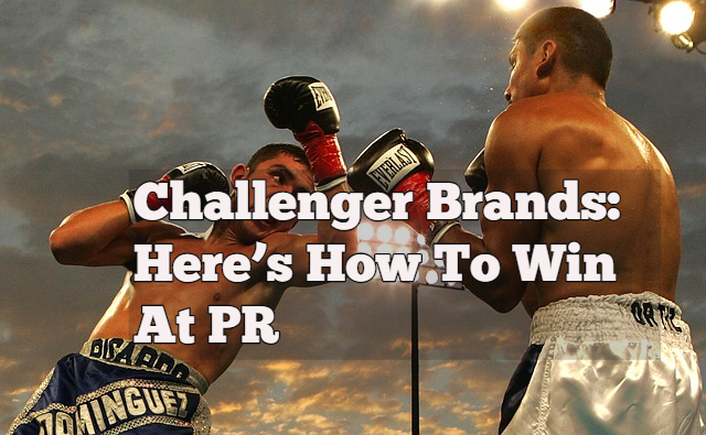 Challenger Brands: Here's How To Win At PR