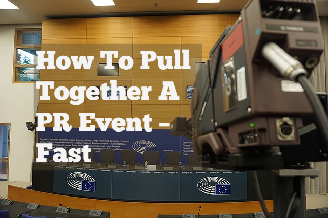 how to pull together a PR event - fast