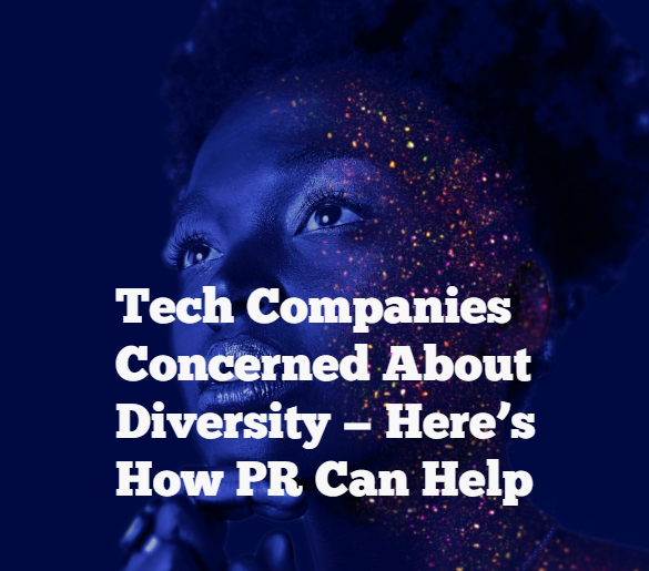 tech companies concerned about diversity; here's how PR can help