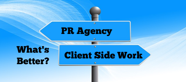 What's Better, PR Agency Or Client Side Work?