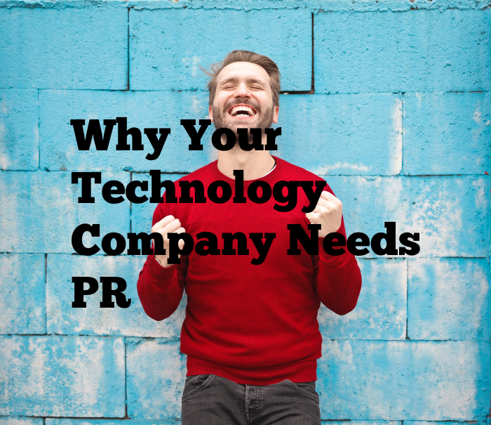 Why Your Technology Company Needs PR